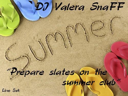 djsnuffPrepare_slates_on_the_summer_club.jpg
