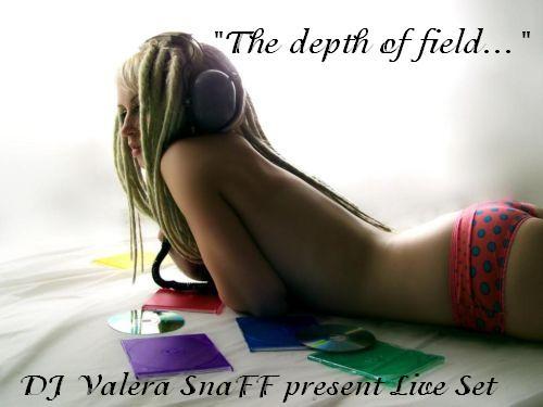 DJ_Valera_SnaFF___The_depth_of_field.JPG